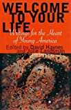 img - for Welcome to Your Life: Writings for the Heart of Young America by Haynes & Landsman (1998) Paperback book / textbook / text book