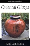 Oriental Glazes (Ceramics Handbooks)