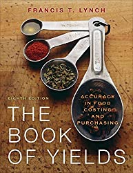 The Book of Yields: Accuracy in Food Costing and Purchasing by Lynch Francis T