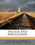 img - for Faceti  and miscellanies Volume pts.1-13 book / textbook / text book