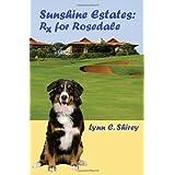 Sunshine Estates: Rx For Rosedale ~ Lynn C. Shirey