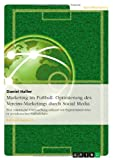 img - for Marketing Im Fussball. Optimierung Des Vereins-Marketings Durch Social Media (German Edition) book / textbook / text book