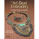 The Art of Bead Embroidery: Techniques, Designs, & Inspirationsby Heidi Kummli