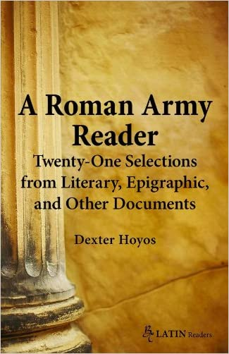 A Roman Army Reader: Twenty-One Selections from Literary, Epigraphic, and Other Documents (Bc Latin Readers)