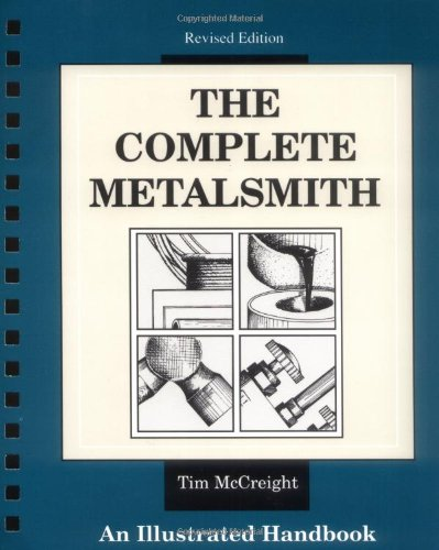 The Complete Metalsmith: Illustrated Handbook