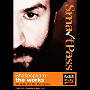 SmartPass Audio Education Study Guide to the Works of Shakespeare (Dramatised) | [Simon Potter, Mary Potter]
