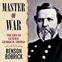 Master of War: The Life of General George H. Thomas (       UNABRIDGED) by Benson Bobrick Narrated by Norman Dietz