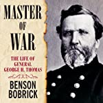 Master of War: The Life of General George H. Thomas | Benson Bobrick