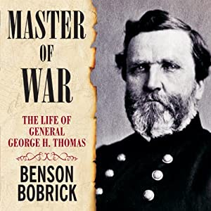 Master of War: The Life of General George H. Thomas | [Benson Bobrick]