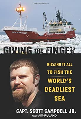 Giving the Finger: Risking It All to Fish the World's Deadliest Sea from Lyons Press