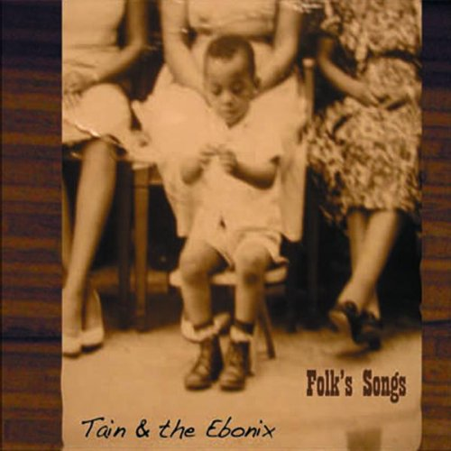 Folk's Songs by Tain & the Ebonix, Christian McBride, David Kikoski, Marcus Strickland and Jeff