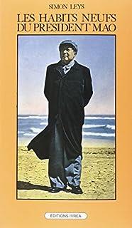 Les habits neufs du président Mao : chronique de la Révolution culturelle, Leys, Simon