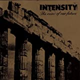 Ruins of Our Future by Intensity (2003-02-10)