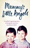 eBooks - Mummy's Little Angels: A mother's agonising story of losing her sons to a murderous father