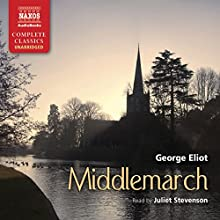 Middlemarch Audiobook by George Eliot Narrated by Juliet Stevenson