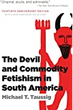 The Devil and Commodity Fetishism in South America