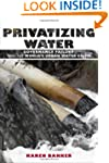 Privatizing Water: Governance Failure...