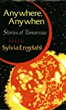 img - for Anywhere, Anywhen : Stories of Tomorrow book / textbook / text book