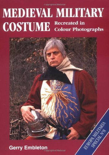 Medieval Military Costume: Europa Militaria Special No. 8 by Embleton, Gerry (2001) Paperback