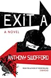 Exit A (1416527818) by Anthony Swofford