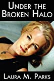 img - for Under the Broken Halo book / textbook / text book