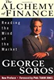 The Alchemy of Finance: Reading the Mind of the Market (0471042064) by George Soros