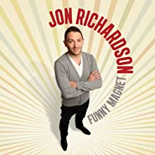 Funny Magnet  by Jon Richardson Narrated by Jon Richardson
