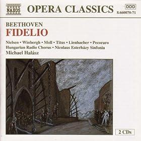 Fidelio, Op. 72: Act II: Des besten Konigs Wink und Wille (Don Fernando, People and Prisoners, Rocco, Pizarro, Leonore, Marzelline, Florestan)