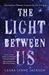 The Light Between Us: Stories from He…