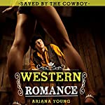 Saved by the Cowboy: Western Romance | Ariana Young