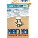 Puerto Rico: El Manual de Rescate Economico (Spanish Edition)