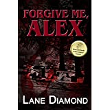 Forgive Me, Alex (Tony Hooper Book 1) ~ Lane Diamond