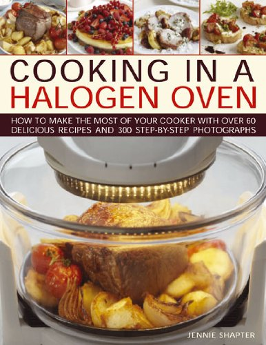 Jennie Shapter'Scooking In A Halogen Oven: How To Make The Most Of Your Cooker With Over 60 Delicious Recipes And 300 Step-By-Step Photographs [Hardcover]2011