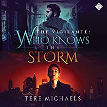 Who Knows the Storm: The Vigilante, Book 1 (       UNABRIDGED) by Tere Michaels Narrated by Jonathan Young