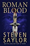 Steven Saylor Roman Blood (Gordianus the Finder 1)