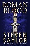 Steven Saylor Roman Blood (Gordianus the Finder 1)