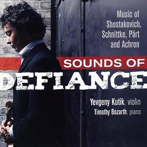 Sounds of Defiance: Music of Shostakovich, Schnittke, Pärt, and Achron