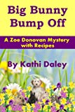 Big Bunny Bump Off (Zoe Donovan Mystery Book 5)
