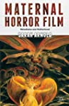 Maternal Horror Film: Melodrama and M...