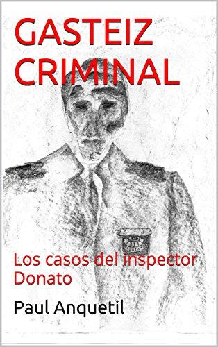 GASTEIZ  CRIMINAL: Los casos del inspector Donato