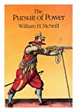 The pursuit of power: Technology, armed force, and society since A.D. 1000 (0226561577) by William Hardy McNeill