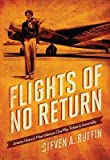 img - for Aviation History's Most Infamous One-Way Tickets to Immortality Flights of No Return (Hardback) - Common book / textbook / text book