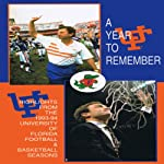 A Year to Remember: The 1993-1994 University of Florida Football & Basketball Seasons | Mick Hubert