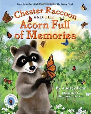Chester Raccoon and the Acorn Full of Memories, Audrey Penn