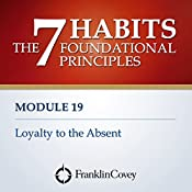 Module 19 - Loyalty to the Absent |  FranklinCovey