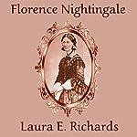 Florence Nightingale   Laura E. Richards