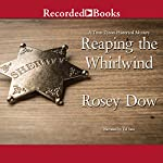 Reaping the Whirlwind | Rosey Dow