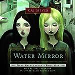 The Water Mirror: Dark Reflections, Book 1 | Kai Meyer