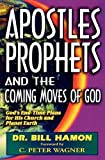 img - for Apostles, Prophets and the Coming Moves of God: God's End-Time Plans for His Church and Planet Earth by Bill Hamon (1997-03-01) book / textbook / text book