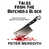 Tales from the Butcher's Block - Featuring The Witch: Jillybean in the Undead World